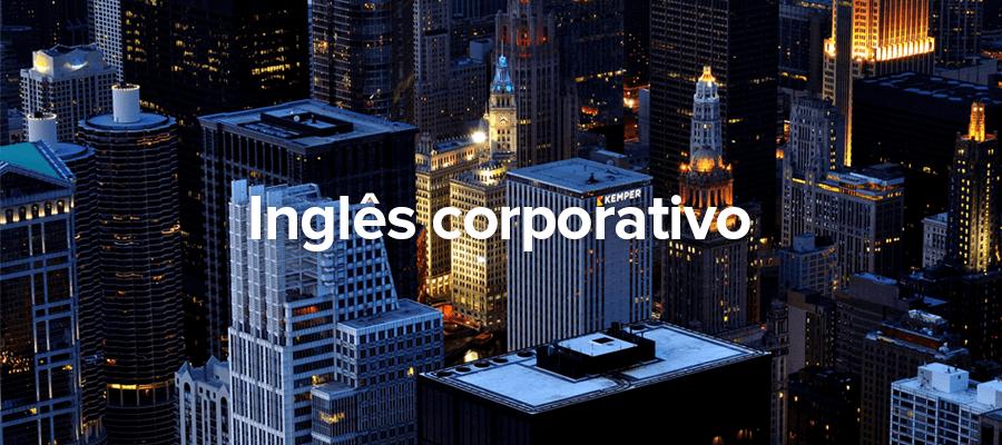 Inglês Corporativo: quais os benefícios de sabê-lo?
